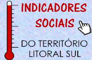 Indicadores Sociais do Território Litoral Sul
