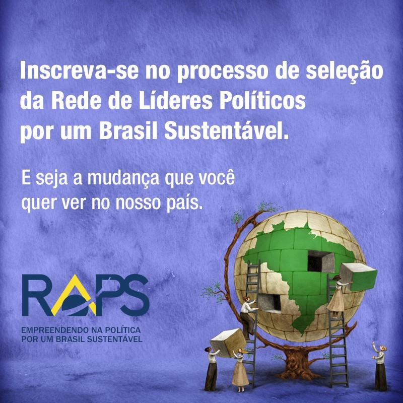 Inscreva-se no processo de seleção de Líderes Políticos por um Brasil Sustentável. E seja a mudança que você quer ver no nosso país.