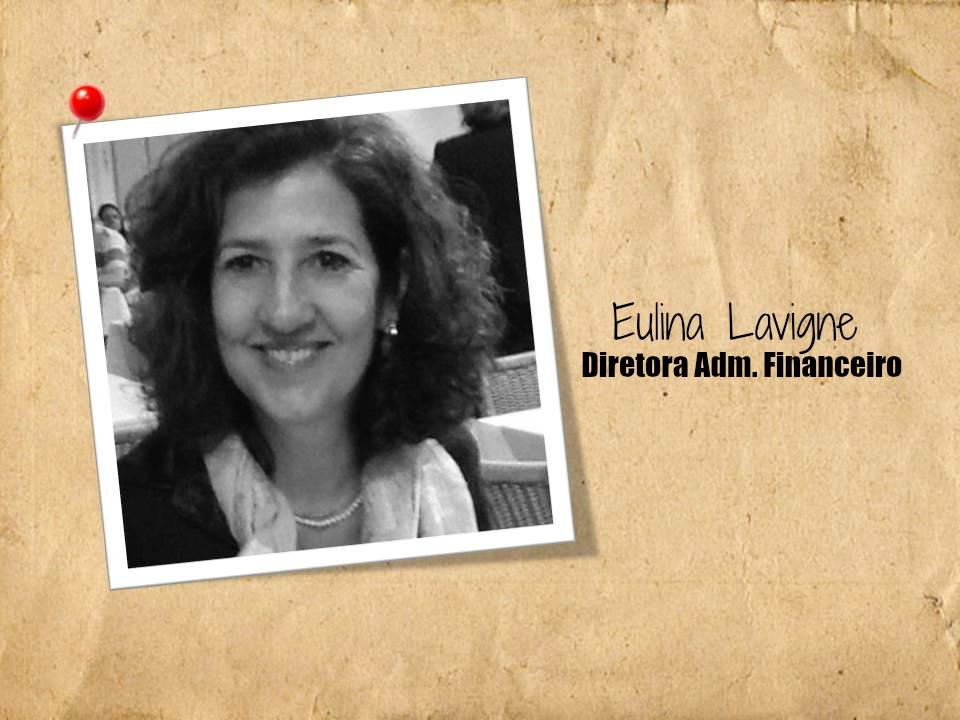 Eulina Menezes Lavigne  Diretora Administrativo-Financeira