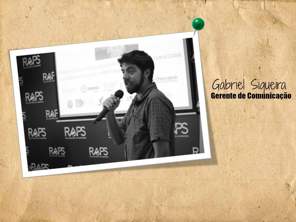 Gabriel de Mello Vianna Siqueira  Gerente de Comunicação
