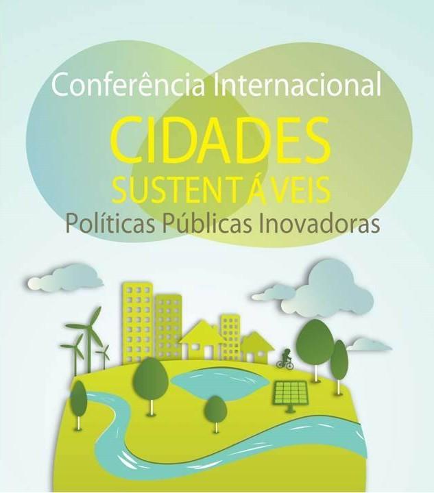 Conferência Internacional Cidades Sustentáveis e 3° Encontro dos Municípios com o Desenvolvimento Sustentável