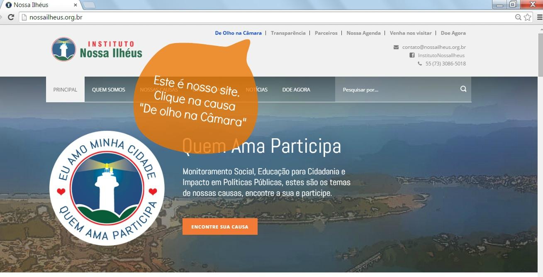 Acesse o site https://nossailheus.org.br, vá para aba De Olho na Câmara de Vereadores. Ou acesse diretamente em https://nossailheus.org.br/de-olho-na-camara/