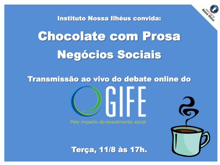 Chocolate com prosa Negócios Sociais do Instituto Nossa Ilhéus